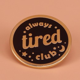 Zawsze zmęczony klub emalia pin gwiazda księżyc broszka okrągły guzik odznaka najlepszy przyjaciel personalizuj prezent bezsenno